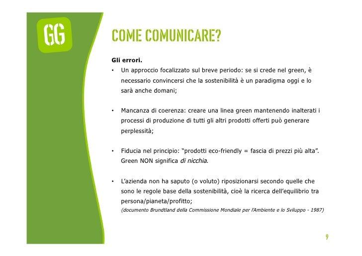 Come comunicare?Gli errori.•   Un approccio focalizzato sul breve periodo: se si crede nel green, è     necessario convin...