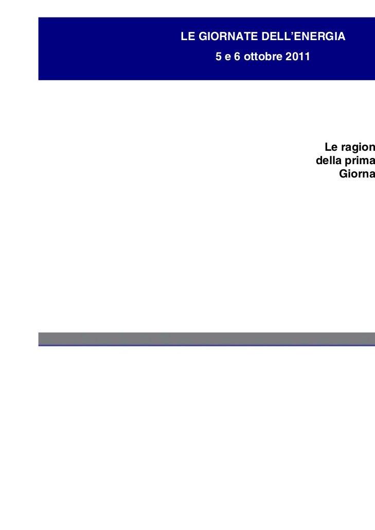 LE GIORNATE DELL'ENERGIA     5 e 6 ottobre 2011                           Le ragioni del successo                         ...