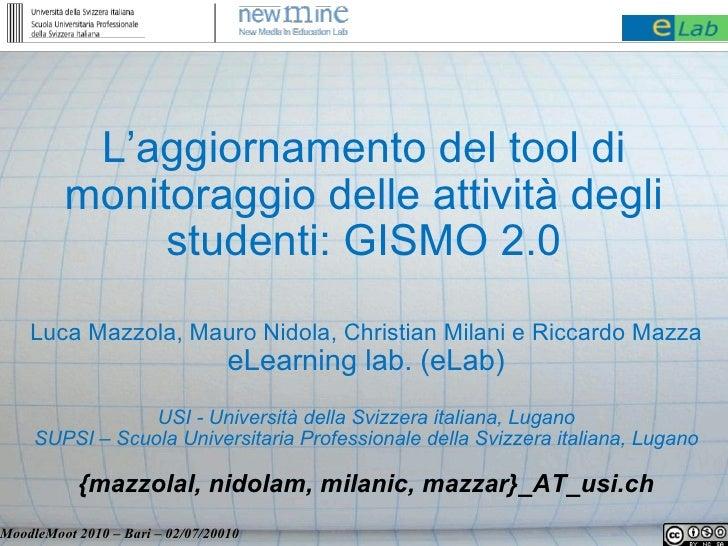 L'aggiornamento del tool di          monitoraggio delle attività degli               studenti: GISMO 2.0     Luca Mazzola,...