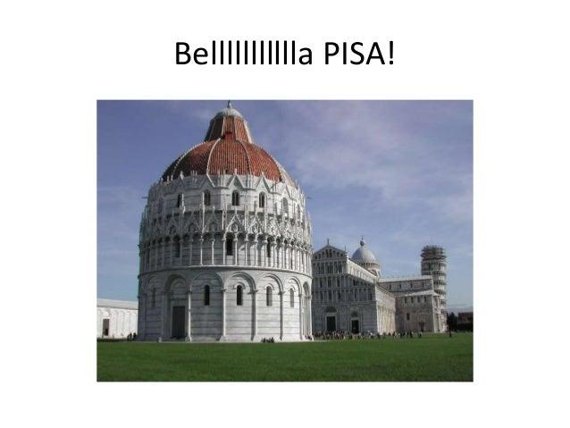 Bellllllllllla PISA!