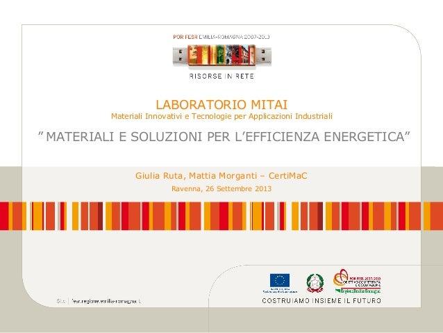 """LABORATORIO MITAI  Materiali Innovativi e Tecnologie per Applicazioni Industriali  """" MATERIALI E SOLUZIONI PER L'EFFICIENZ..."""