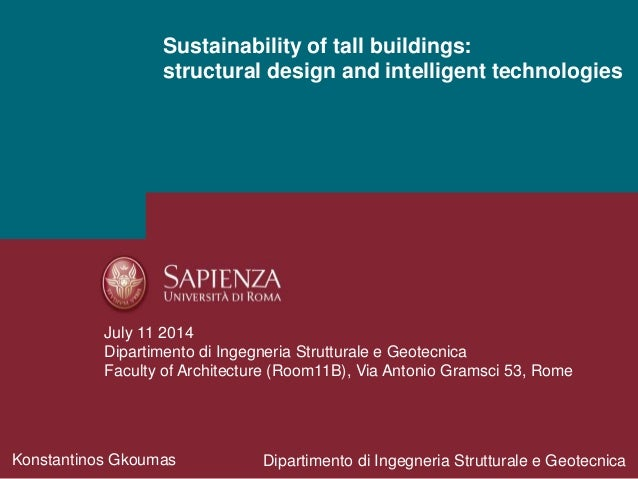Sustainability of tall buildings: structural design and intelligent technologies Konstantinos Gkoumas Dipartimento di Inge...