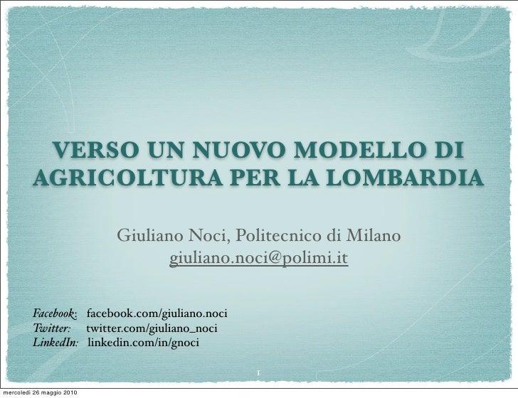 VERSO UN NUOVO MODELLO DI          AGRICOLTURA PER LA LOMBARDIA                             Giuliano Noci, Politecnico di ...