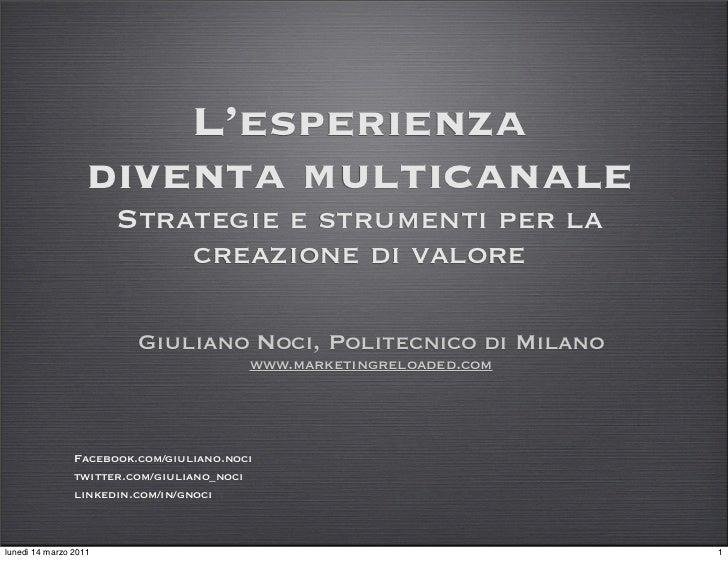 L'esperienza diventa multicanale - Giuliano Noci - 8 marzo 2011