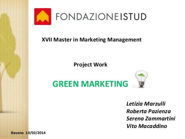 XVII Master in Marketing Management Project Work GREEN MARKETING Letizia Marzulli Roberta Pazienza Serena Zammartini Vito ...