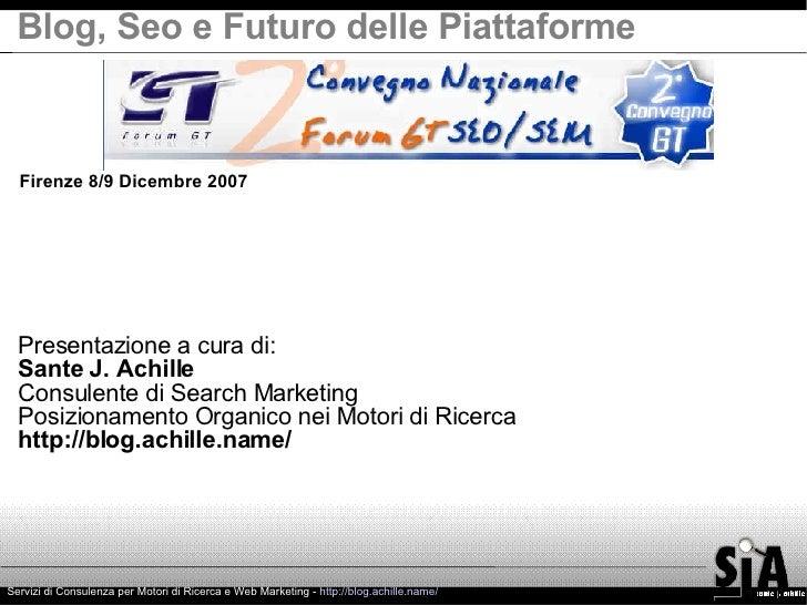 Blog, Seo e Futuro delle Piattaforme Servizi di Consulenza per Motori di Ricerca e Web Marketing -  http://blog.achille.na...