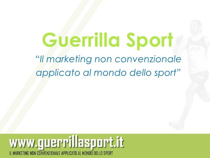 """Guerrilla Sport""""Il marketing non convenzionaleapplicato al mondo dello sport"""""""