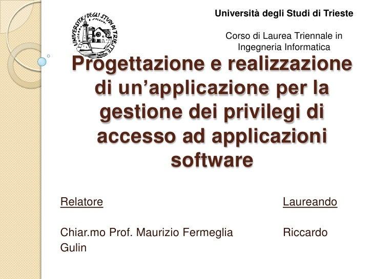 Università degli Studi di Trieste<br />Corso di Laurea Triennale in Ingegneria Informatica<br />Progettazione e realizzazi...