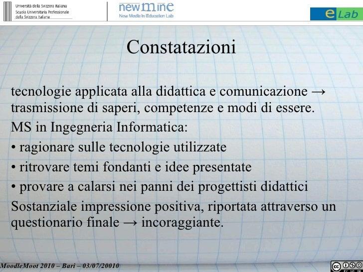 Constatazioni     tecnologie applicata alla didattica e comunicazione →    trasmissione di saperi, competenze e modi di es...