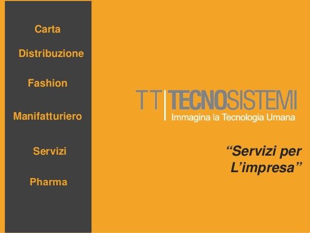 """Servizi per L'impresa"" Carta Distribuzione Fashion Manifatturiero Servizi Pharma"
