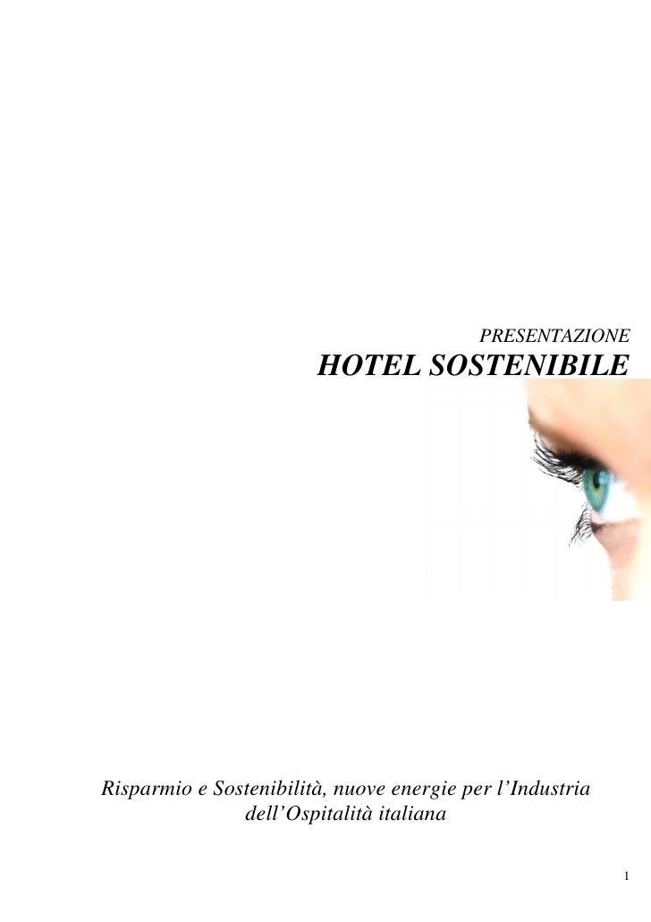 PRESENTAZIONE                         HOTEL SOSTENIBILE     Risparmio e Sostenibilità, nuove energie per l'Industria      ...