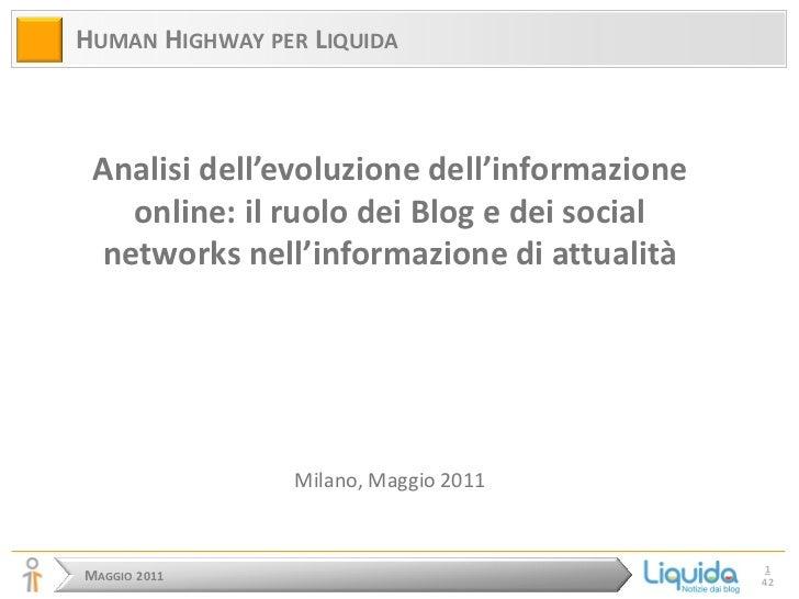 HUMAN HIGHWAY PER LIQUIDA Analisi dell'evoluzione dell'informazione   online: il ruolo dei Blog e dei social networks nell...