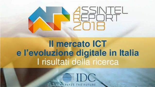 Il mercato ICT e l'evoluzione digitale in Italia I risultati della ricerca 1