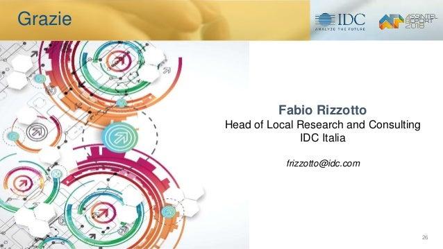 Grazie 26 Fabio Rizzotto Head of Local Research and Consulting IDC Italia frizzotto@idc.com