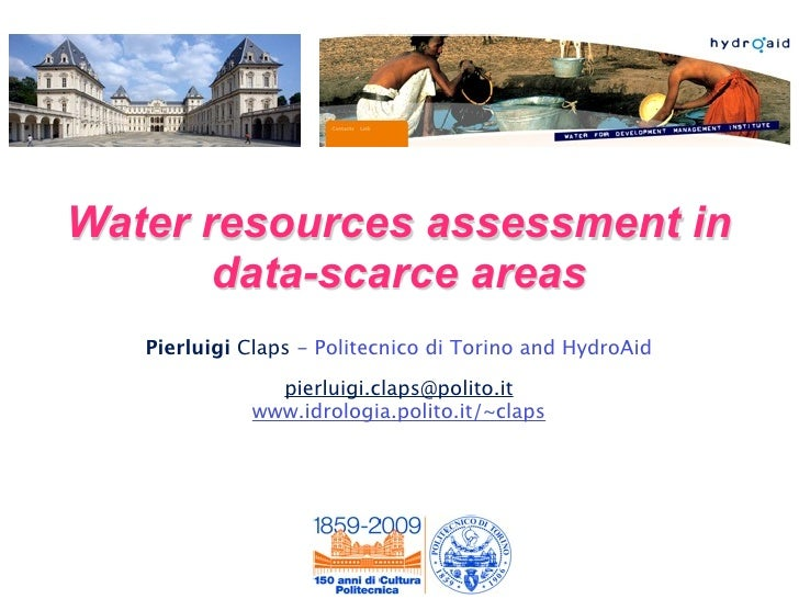 Water resources assessment in        data-scarce areas    Pierluigi Claps - Politecnico di Torino and HydroAid            ...