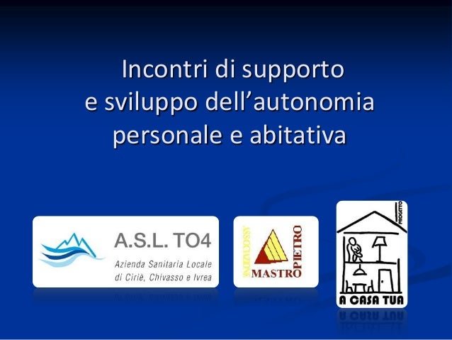 Incontri di supporto e sviluppo dell'autonomia personale e abitativa LOGo ASL TO 4