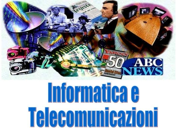 Informatica e  Telecomunicazioni