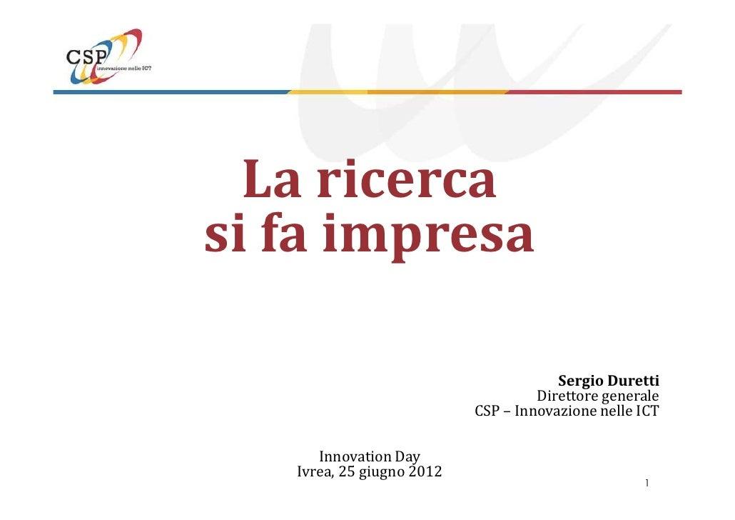 La ricercasi fa impresa                                       Sergio Duretti                                    Direttore ...