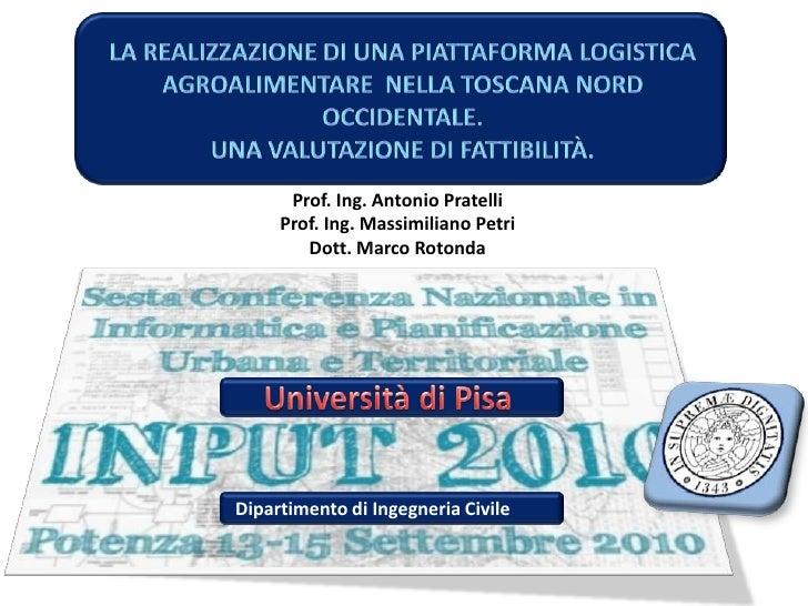 La realizzazione di una Piattaforma Logistica  Agroalimentare  nella Toscana Nord Occidentale.                            ...