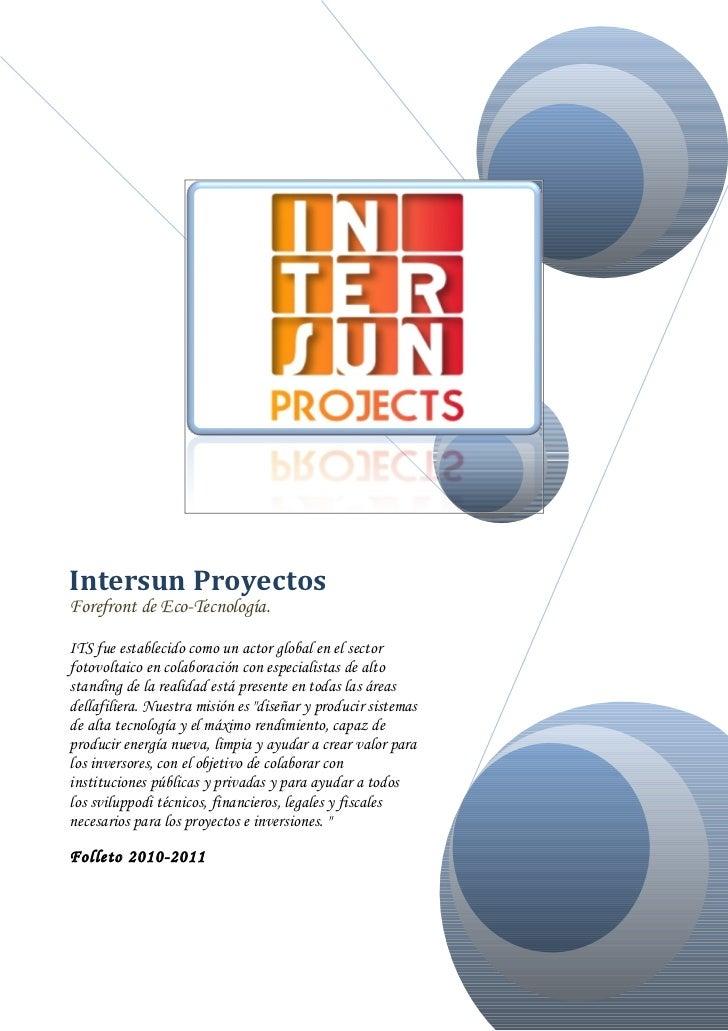 Intersun ProyectosForefront de Eco-Tecnología.ITS fue establecido como un actor global en el sectorfotovoltaico en colabor...