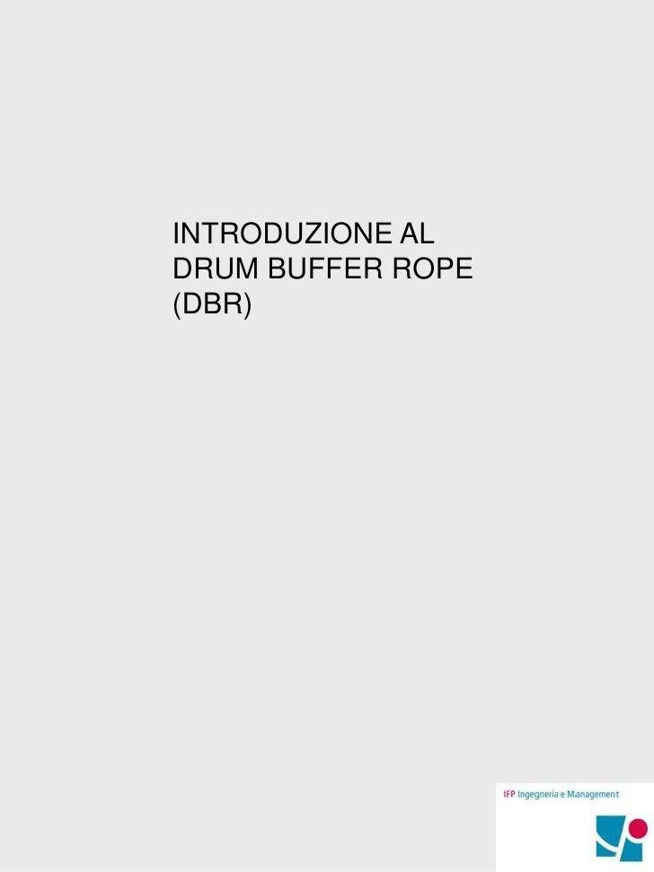 INTRODUZIONE AL DRUM BUFFER ROPE (DBR)<br />
