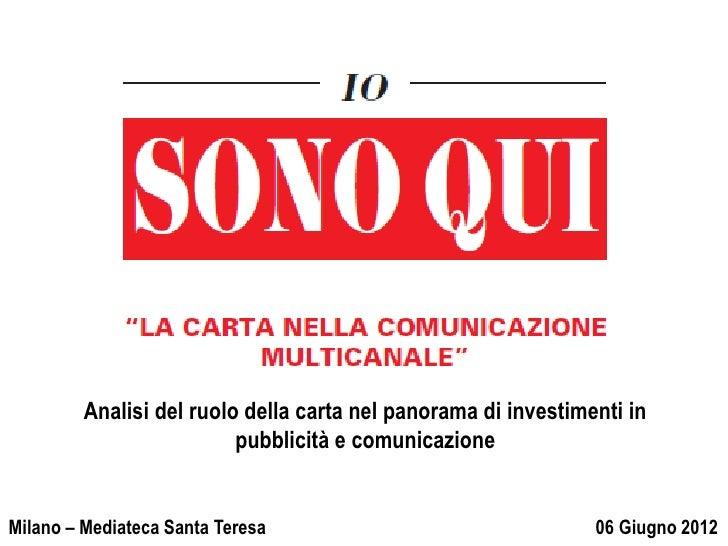 Analisi del ruolo della carta nel panorama di investimenti in                          pubblicità e comunicazione  24 Magg...