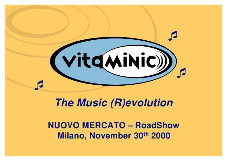 ¯                              ¯¯     The Music (R)evolution    NUOVO MERCATO – RoadShow     Milano, November 30th 2000