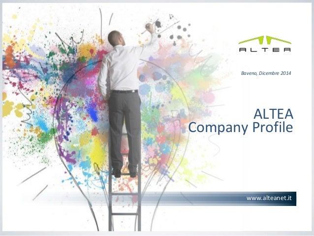 1  www.alteanet.it  ALTEA Company Profile  Baveno, Dicembre 2014
