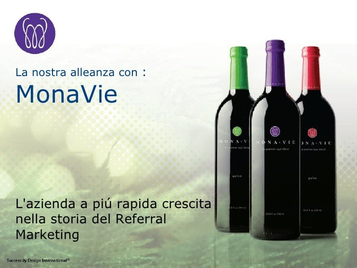 La nostra alleanza con  : MonaVie L'azienda a pi ú rapida crescita nella storia del Referral Marketing