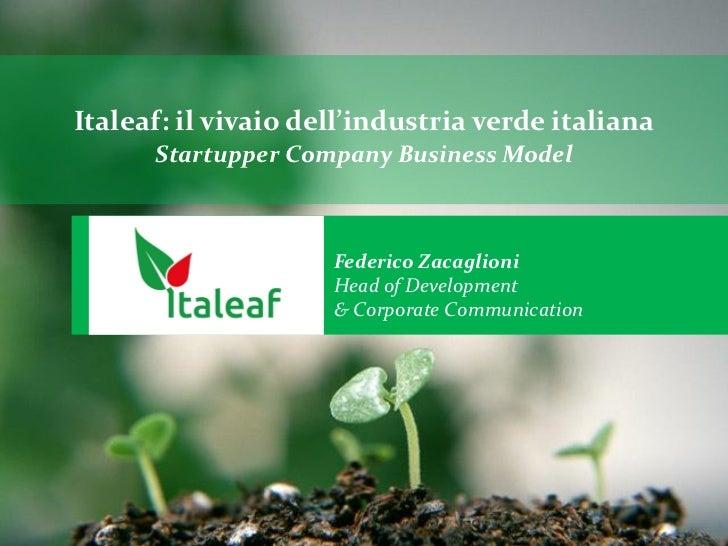 Italeaf: il vivaio dell'industria verde italiana      Startupper Company Business Model                     Federico Zacag...