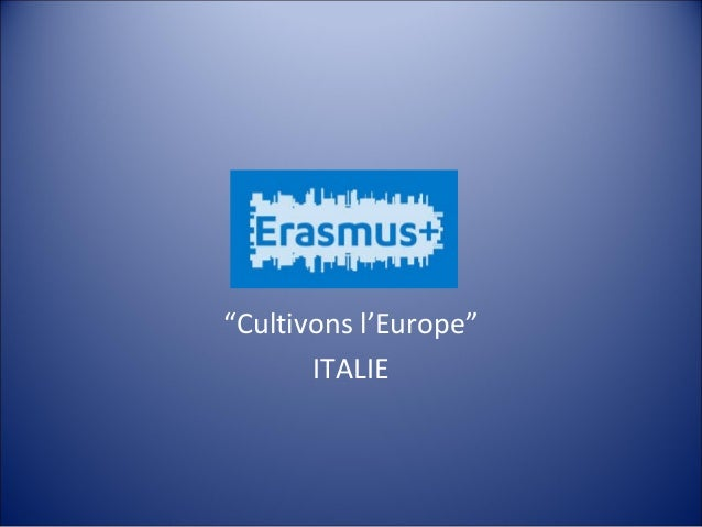 """Cultivons l'Europe""  ITALIE"