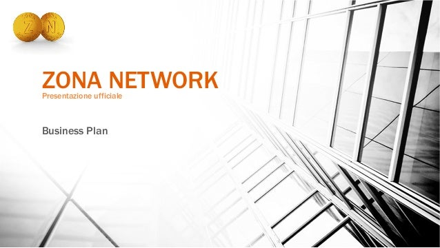 ZONA NETWORKPresentazione ufficiale Business Plan