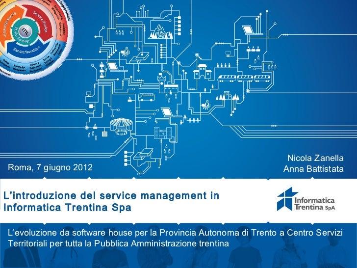 Nicola ZanellaRoma, 7 giugno 2012                                                 Anna BattistataL'introduzione del servic...