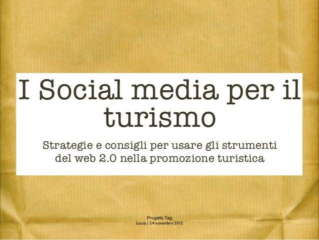 I Social media per il      turismo Strategie e consigli per usare gli strumenti   del web 2.0 nella promozione turistica  ...