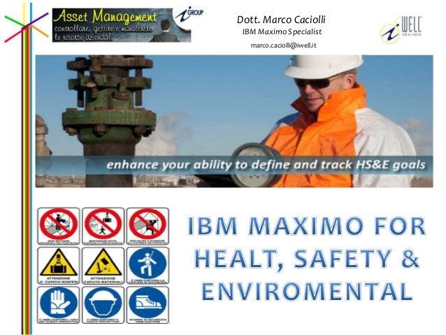 Dott. Marco Caciolli  IBM Maximo Specialist  marco.caciolli@iwell.it