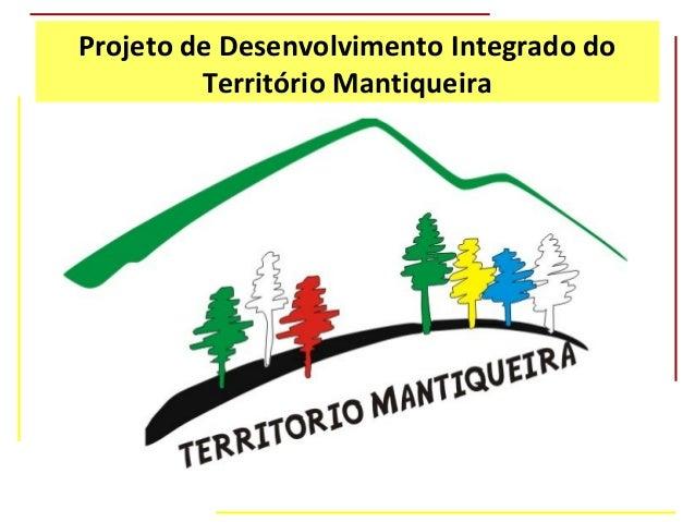 Projeto de Desenvolvimento Integrado do         Território Mantiqueira