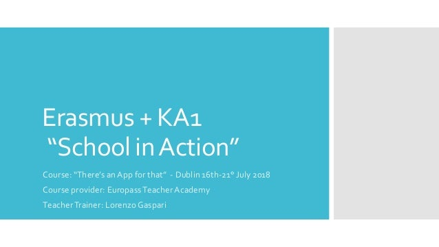 """Erasmus + KA1 """"School inAction"""" Course: """"There's anApp for that"""" - Dublin 16th-21° July 2018 Course provider: EuropassTeac..."""