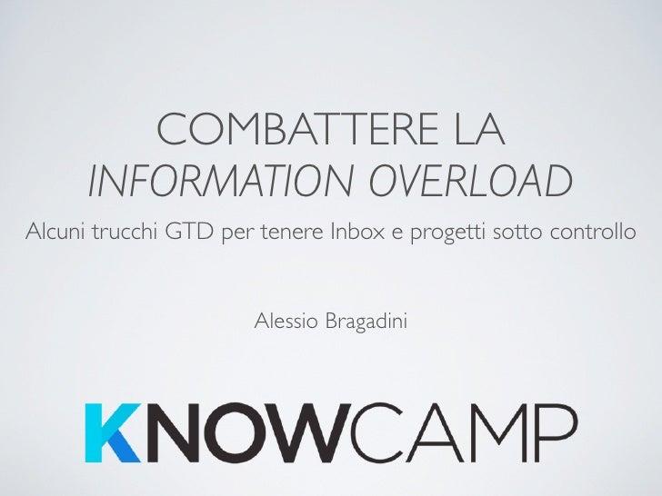 COMBATTERE LA      INFORMATION OVERLOADAlcuni trucchi GTD per tenere Inbox e progetti sotto controllo                     ...