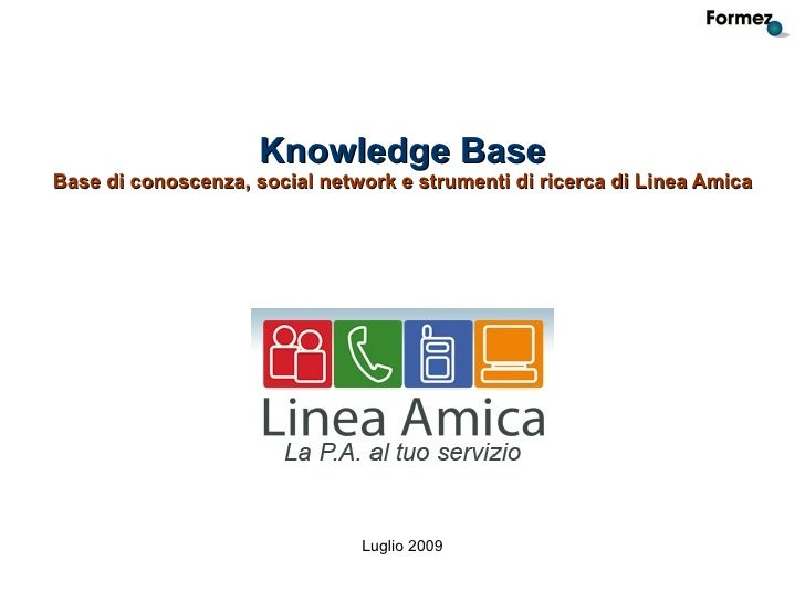 Knowledge Base Base di conoscenza, social network e strumenti di ricerca di Linea Amica                                   ...