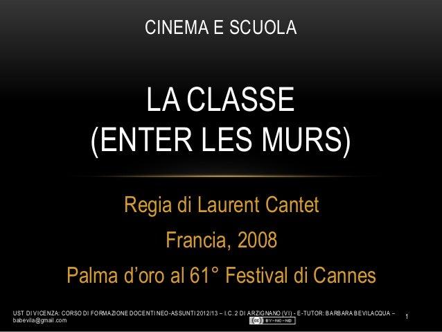 Regia di Laurent CantetFrancia, 2008Palma d'oro al 61° Festival di CannesCINEMA E SCUOLALA CLASSE(ENTER LES MURS)UST DI VI...