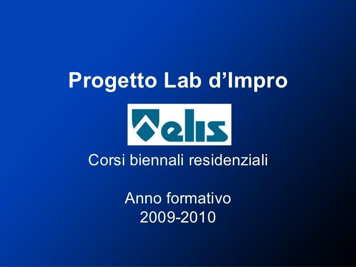 Progetto Lab d'Impro Corsi biennali residenziali Anno formativo 2009-2010