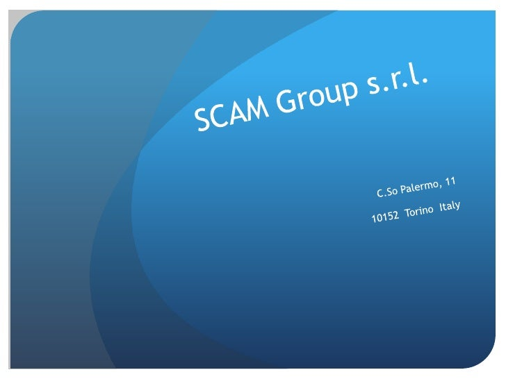 SCAM Group s.r.l.<br />C.So Palermo, 11<br />10152  Torino  Italy<br />