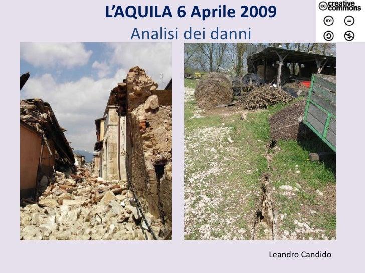 L'AQUILA 6 Aprile 2009Analisi dei danni<br />Leandro Candido<br />