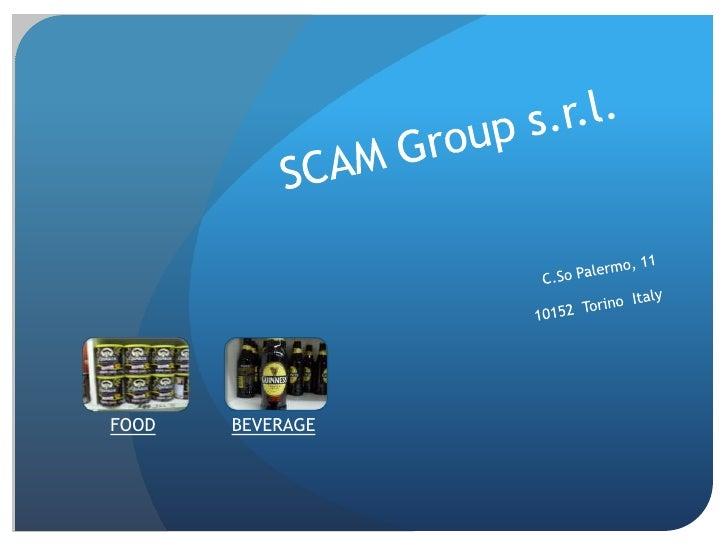 SCAM Group s.r.l.<br />C.So Palermo, 11<br />10152  Torino  Italy<br />FOOD<br />BEVERAGE<br />