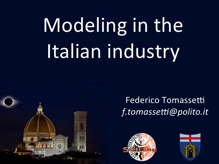 Modeling in the Italian industry               Federico Tomasse6              f.tomasse)@polito.it