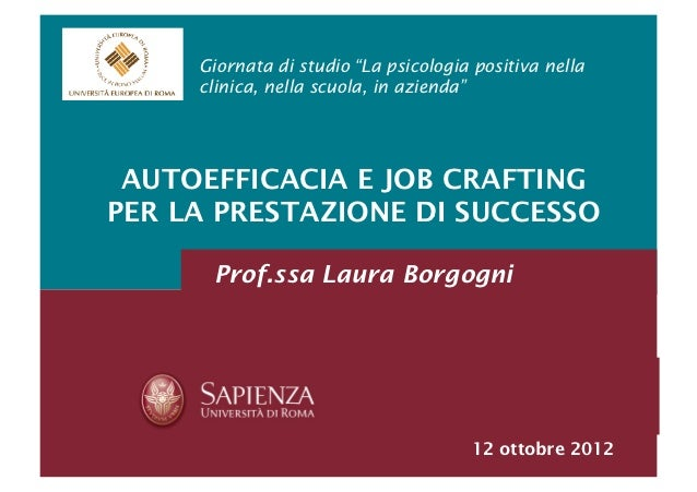 """Giornata di studio """"La psicologia positiva nella     clinica, nella scuola, in azienda"""" AUTOEFFICACIA E JOB CRAFTINGPER LA..."""
