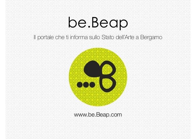 be.Beap Il portale che ti informa sullo Stato dell'Arte a Bergamo  www.be.Beap.com