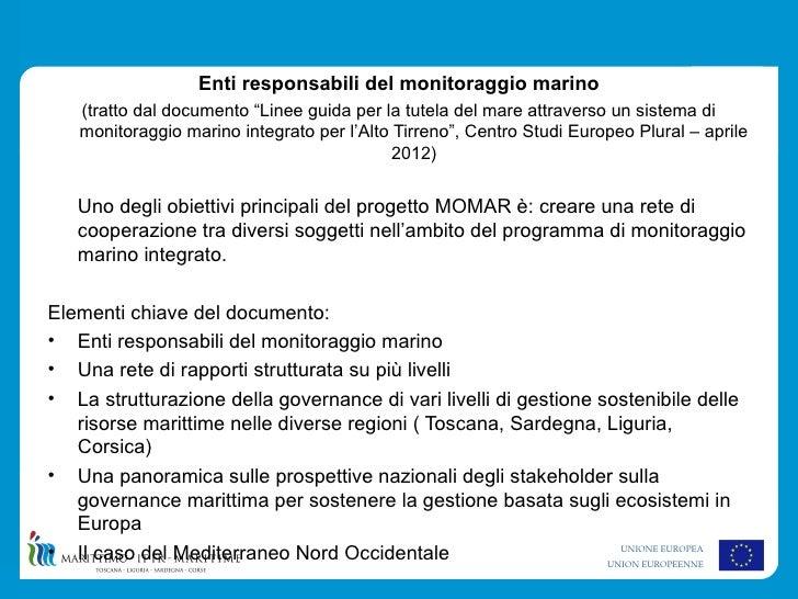 """Enti responsabili del monitoraggio marino   (tratto dal documento """"Linee guida per la tutela del mare attraverso un sistem..."""