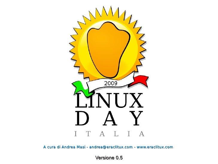 A cura di Andrea Masi - andrea@eraclitux.com - www.eraclitux.com                         Versione 0.5