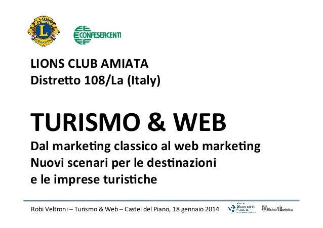 LIONS  CLUB  AMIATA   Distre3o  108/La  (Italy)       TURISMO  &  WEB    Dal  markeDng  classico ...